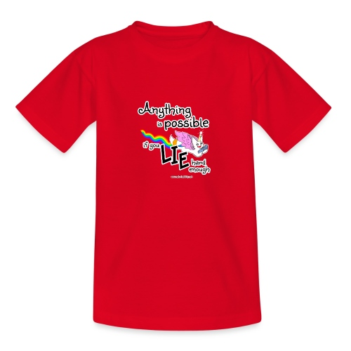 Anything Is Possible if you lie hard enough - Teenage T-Shirt