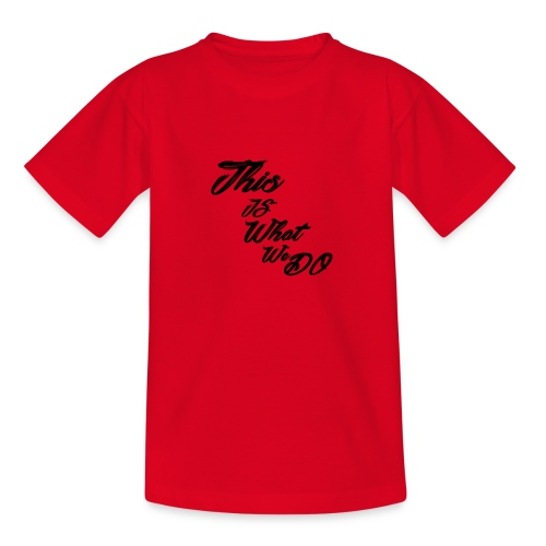 this is what we do bmx mountain bike skater tshirt - Teenage T-Shirt