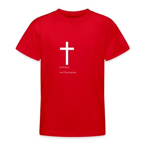 Katholisch. Aus Überzeugung. - Teenager T-Shirt