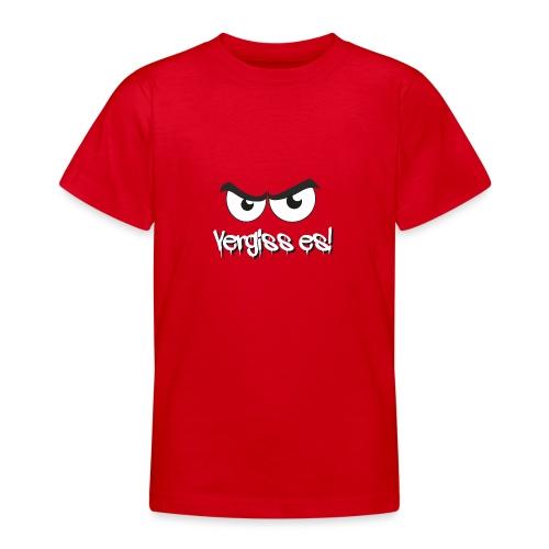 Vergiss es! Böser Blick - Teenager T-Shirt
