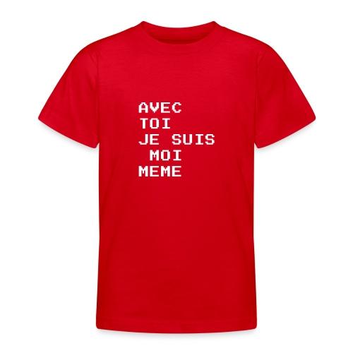 avec toi je suis moi meme - T-shirt Ado