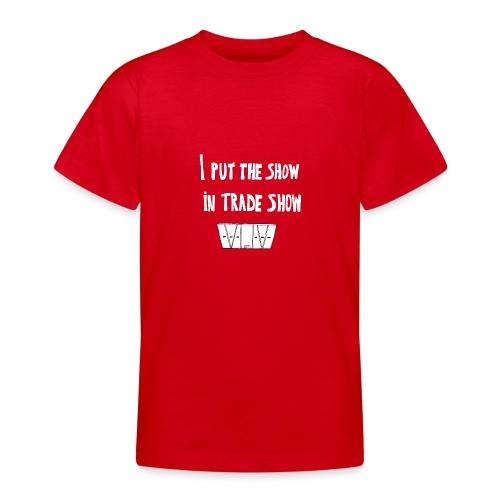 I put the show in trade show - T-shirt Ado