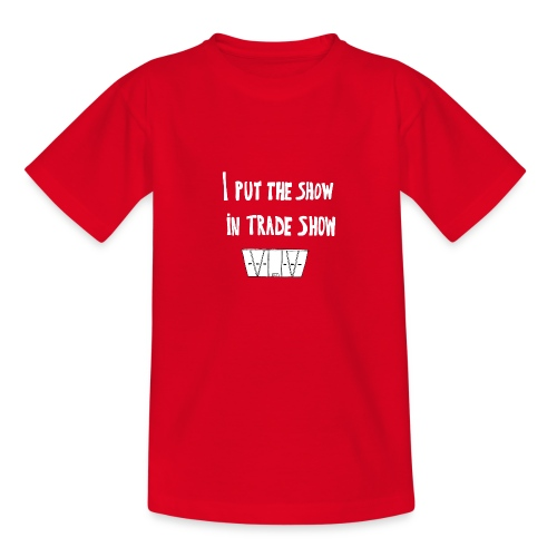 I put the show in trade show - T-shirt Ado