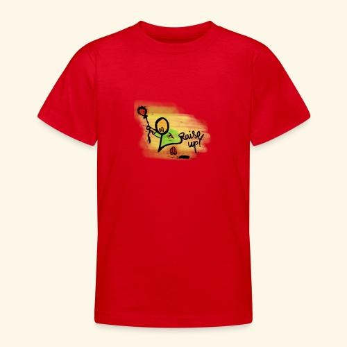 Raise up! - Teenager T-Shirt