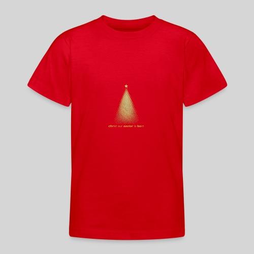 Christus Jesus unser Erretter ist geboren - Teenager T-Shirt