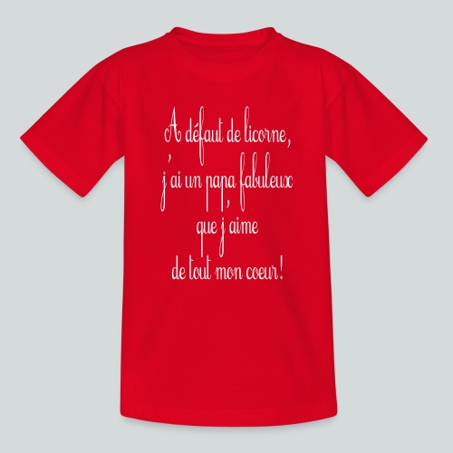 A défaut de licorne, j'ai un papa fabuleux! - T-shirt Ado