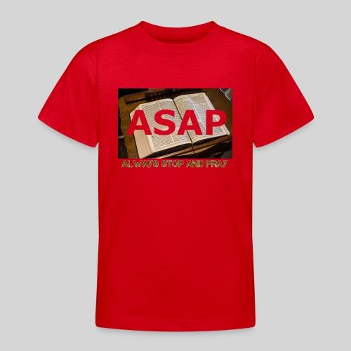 ASAP Always stop and pray auf einer Bibel - Teenager T-Shirt