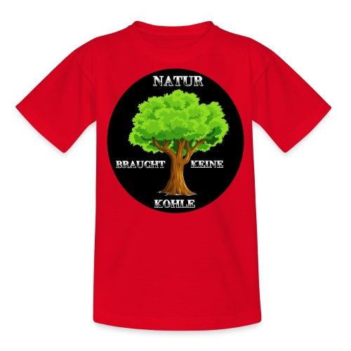NATUR braucht keine Kohle - Teenager T-Shirt