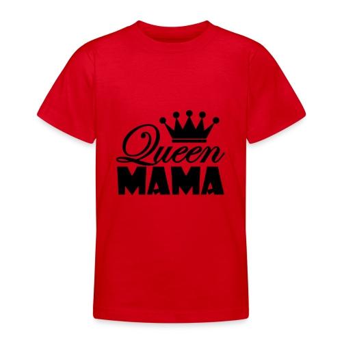 queenmama - Teenager T-Shirt