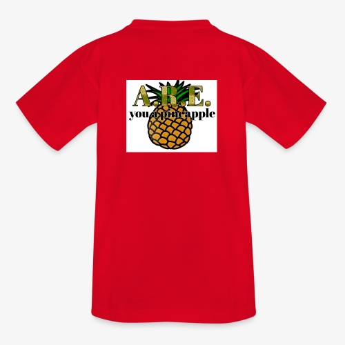 Are you a pineapple - Teenage T-Shirt