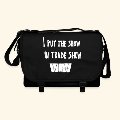 I put the show in trade show - Sac à bandoulière