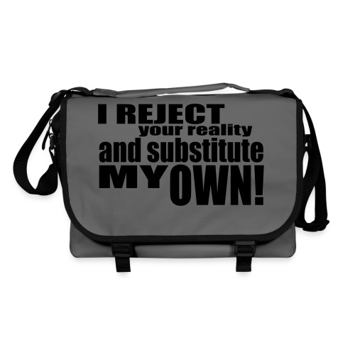 I reject your reality and substitute my own - Shoulder Bag