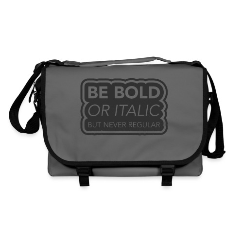 Be bold, or italic but never regular - Schoudertas