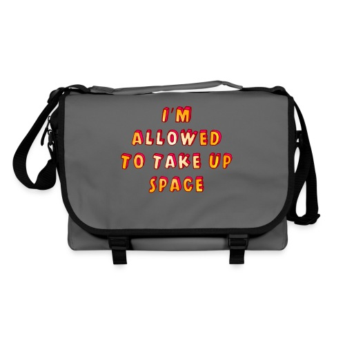 I m allowed to take up space - Shoulder Bag