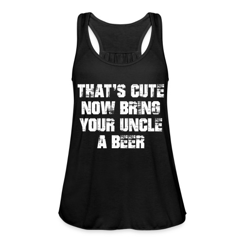 That's Cute Now Bring Your Uncle A Beer - Featherweight Women's Tank Top
