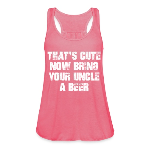 That's Cute Now Bring Your Uncle A Beer - Women's Tank Top by Bella