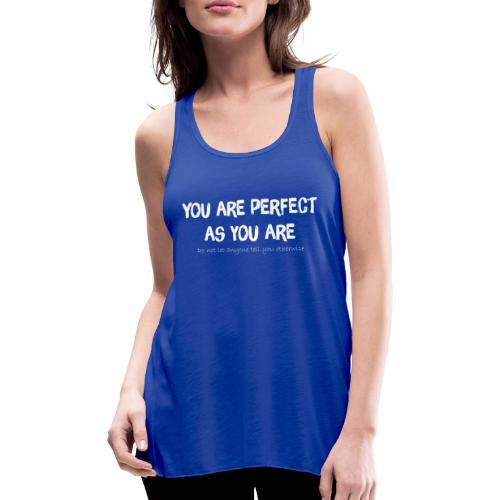 YOU ARE PERFECT AS YOU ARE - Frauen Tank Top von Bella
