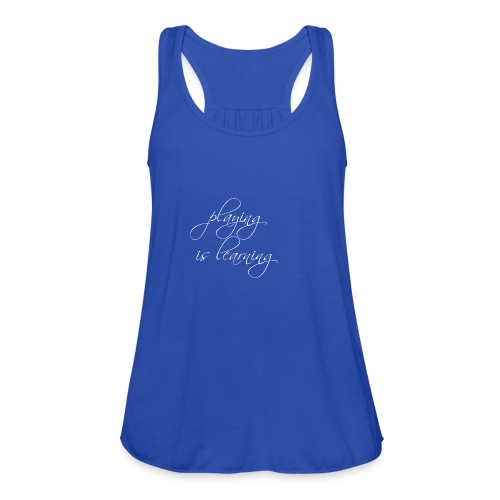 playing is learning - Federleichtes Frauen Tank Top