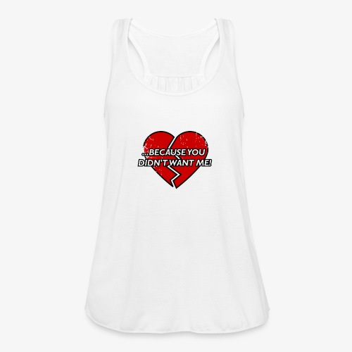 Because You Did not Want Me! - Featherweight Women's Tank Top