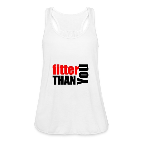Fitter than you - Frauen Tank Top von Bella