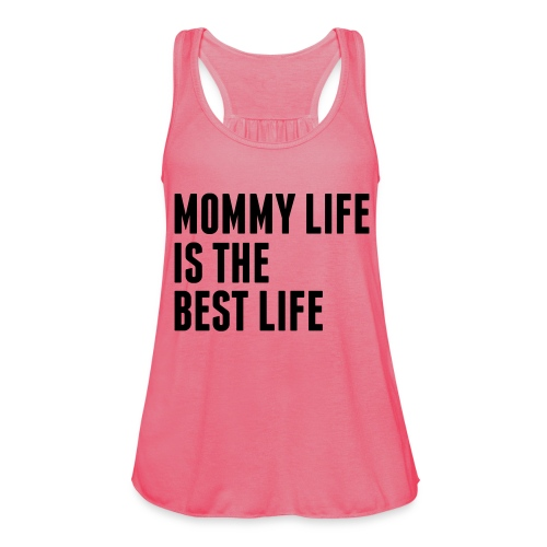 Mommy Life Is The Best Life - Featherweight Women's Tank Top