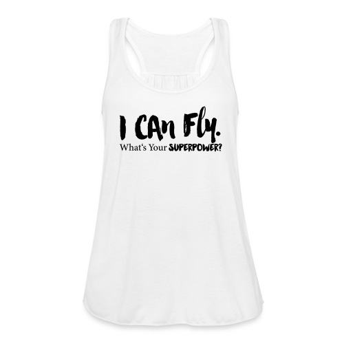 I can fly. Waht's your superpower? - Federleichtes Frauen Tank Top