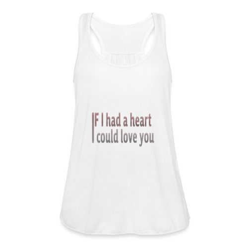 if i had a heart i could love you - Women's Tank Top by Bella