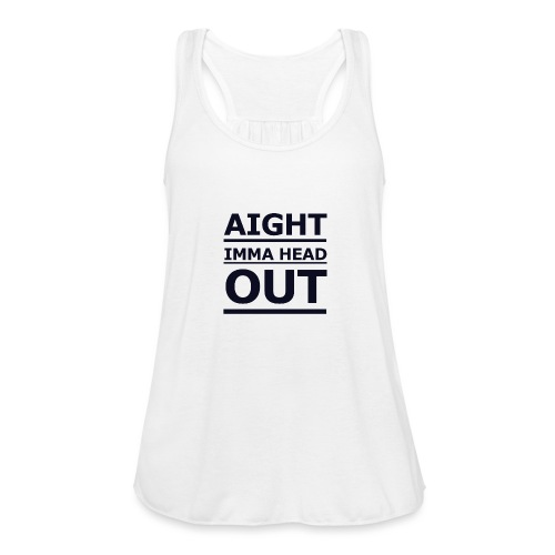 Aight Imma Head Out - Women's Tank Top by Bella