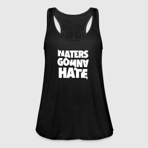 Haters gonna hate - Frauen Tank Top von Bella
