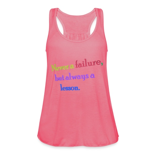 Never a failure but always a lesson - Women's Tank Top by Bella