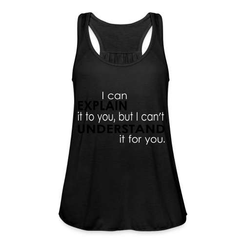 I can EXPLAIN it to you... - Federleichtes Frauen Tank Top
