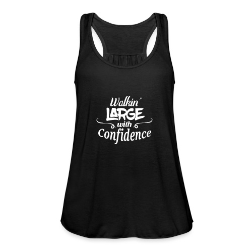 Walkin' Large With Confidence Men's Shirt - Women's Tank Top by Bella