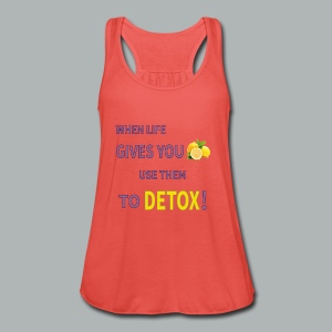 When life gives you lemons use them to detox! - Women's Tank Top by Bella