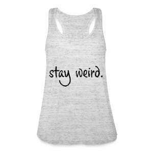 Stay Weird - Frauen Tank Top von Bella