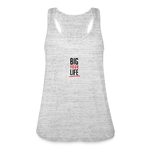 Big Your Life - Federleichtes Frauen Tank Top