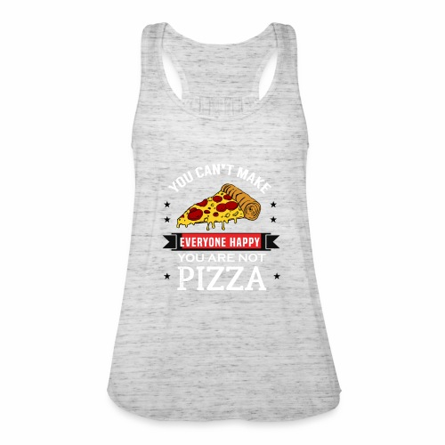 You can't make everyone Happy - You are not Pizza - Frauen Tank Top von Bella