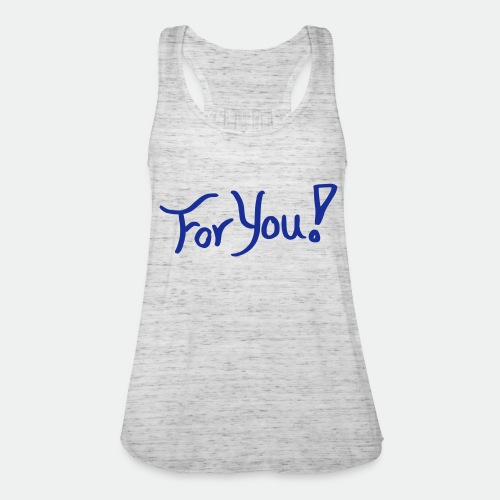 for you! - Women's Tank Top by Bella