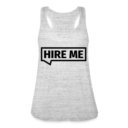 HIRE ME! (callout) - Women's Tank Top by Bella