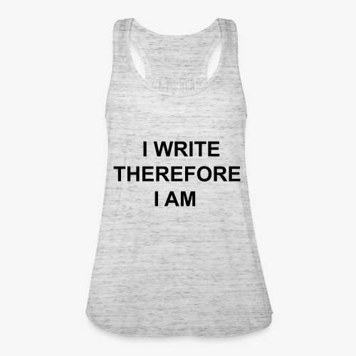 I Write Therefore I Am - Writers Slogan! - Women's Tank Top by Bella