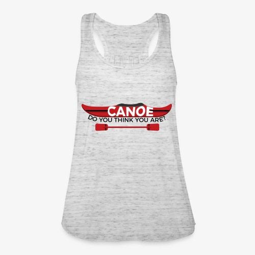 Canoe Do You Think You Are? - Featherweight Women's Tank Top