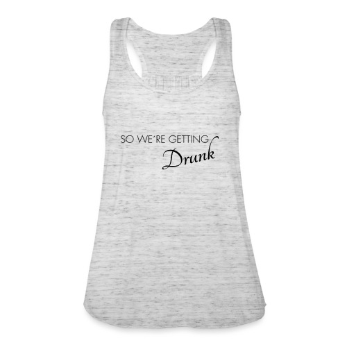 were getting drunk - Frauen Tank Top von Bella