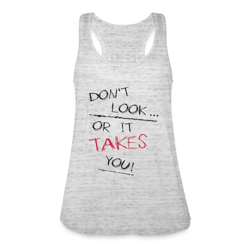 Dont Look Or It Takes You - Frauen Tank Top von Bella