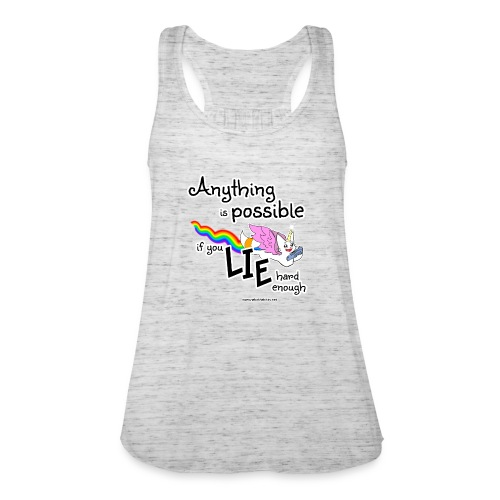 Anything Is Possible if you lie hard enough - Women's Tank Top by Bella