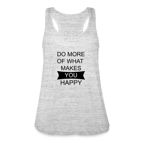 Do more of what makes you happy - Federleichtes Frauen Tank Top