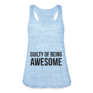 Guilty of being Awesome - Women's Tank Top by Bella