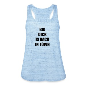BIG DICK IS BACK IN TOWN - Women's Tank Top by Bella