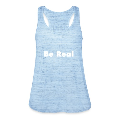 Be Real knows - Women's Tank Top by Bella