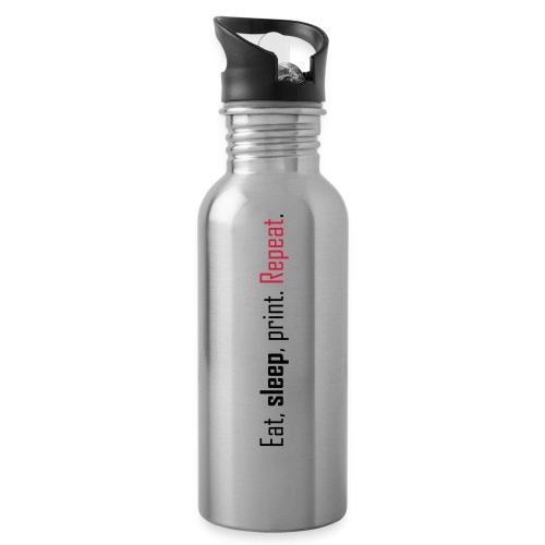 Eat, sleep, print. Repeat. - Water Bottle