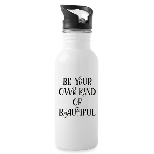 Be your own kind of beautiful - Water Bottle