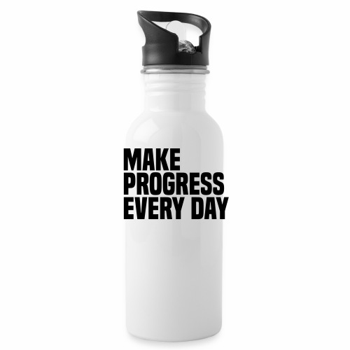 MAKE PROGRESS EVERY DAY - Water Bottle